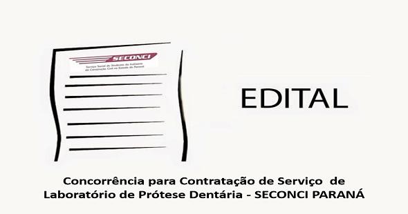 Edital Licitação:  Contratação de Serviço de Laboratório de Prótese (Seconci-PR)