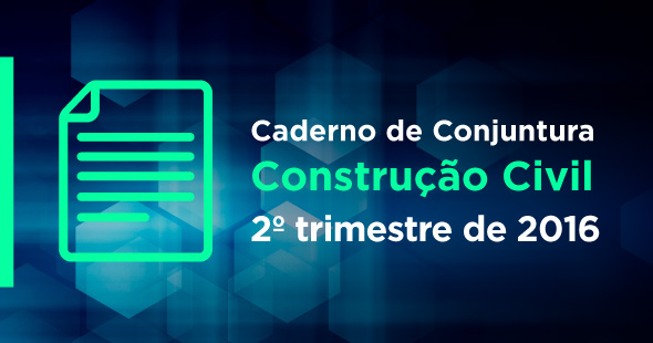 Sinduscon-PR lança Caderno de Conjuntura do 2º trimestre de 2016