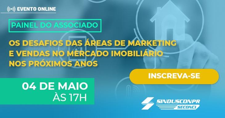 [Painel do Associado] Os desafios das áreas de marketing e vendas no mercado imobiliário nos próximos anos