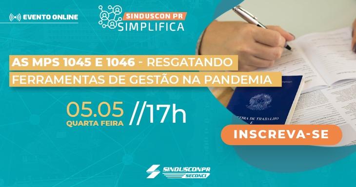 [Sinduscon Simplifica] As MPs 1045 e 1046 resgatando ferramentas de gestão na pandemia